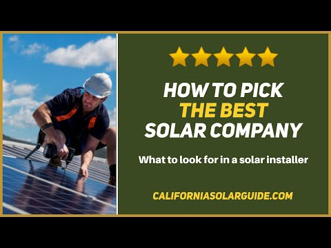 How to pick the best solar company | California Solar Guide